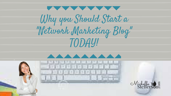 Why You Should Start A Network Marketing Blog