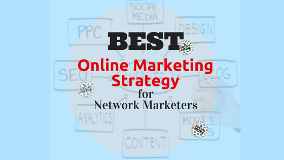 Best Online Marketing Strategy for Network Marketers