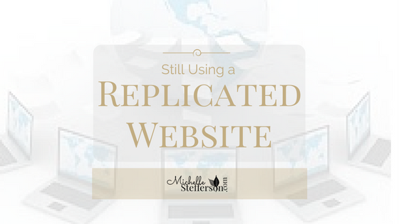 Why You should Avoid Using Your Company Replicated Website