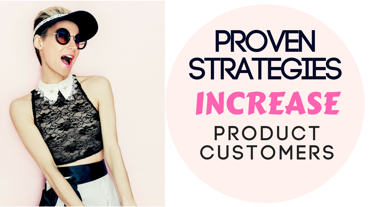 Proven Strategies to Increase Product Customers for Your Network Marketing business