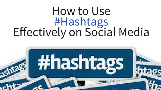 How to Use #Hashtags Effectively on Social Media