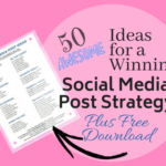 50 Fresh Ideas for a Winning Social Media Post Strategy