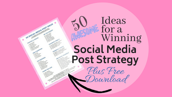 50 Fresh Ideas for a Winning Social Media Post Strategy