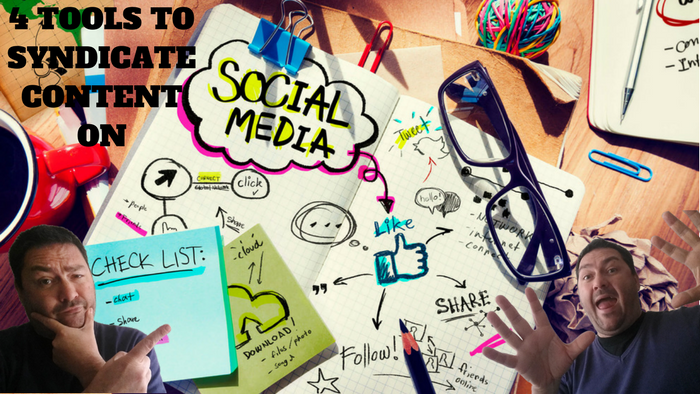 4 Tools to syndicate content on social media