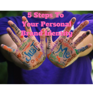 5 Steps To Your PersonalBrand Identity