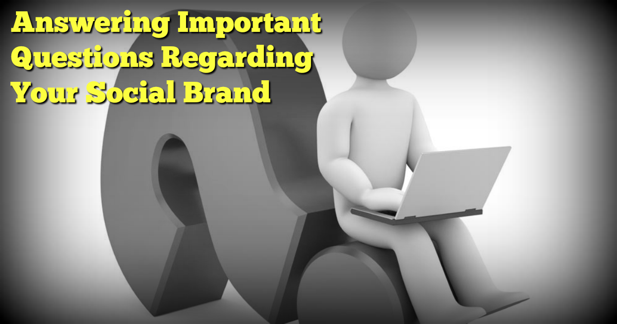 Answering-Important-Questions-Regarding-Your-Social-Brand