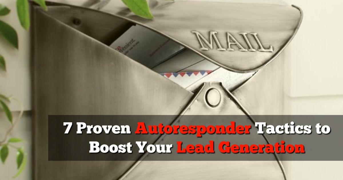 7 Proven Autoresponder Tactics to Boost Your Lead Generation