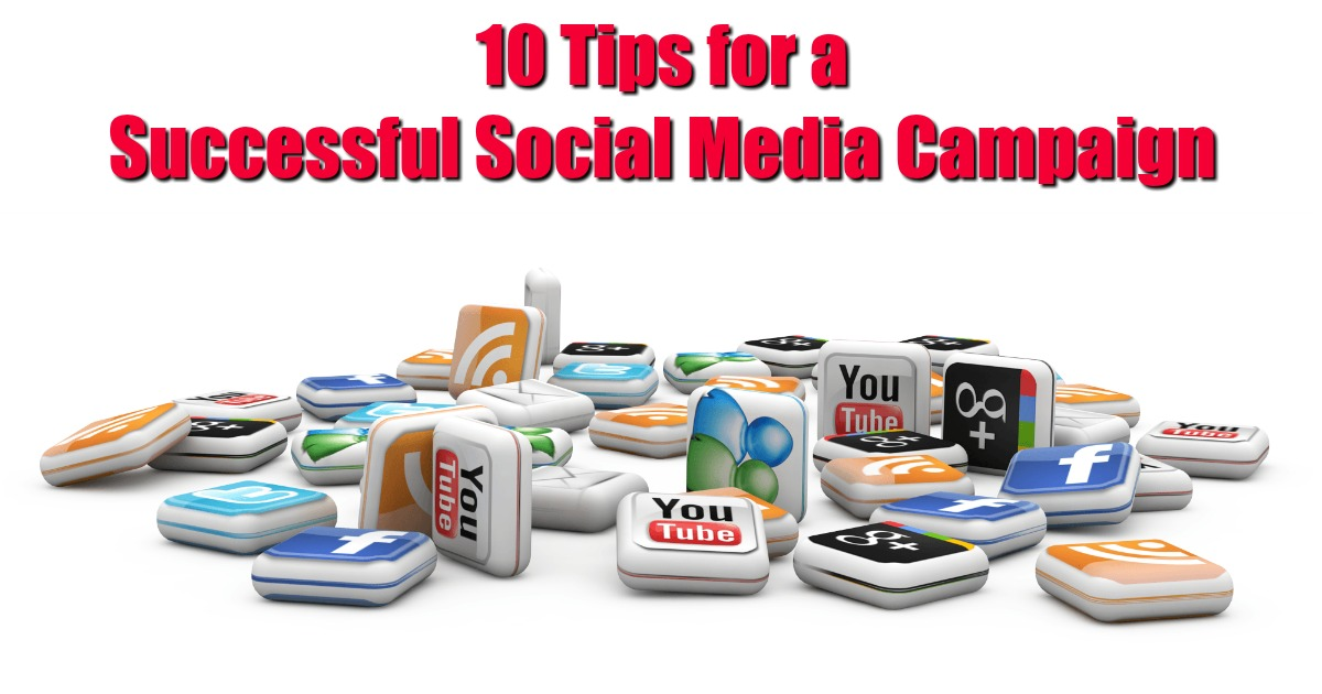 10 Tips for a Successful Social Media Campaign