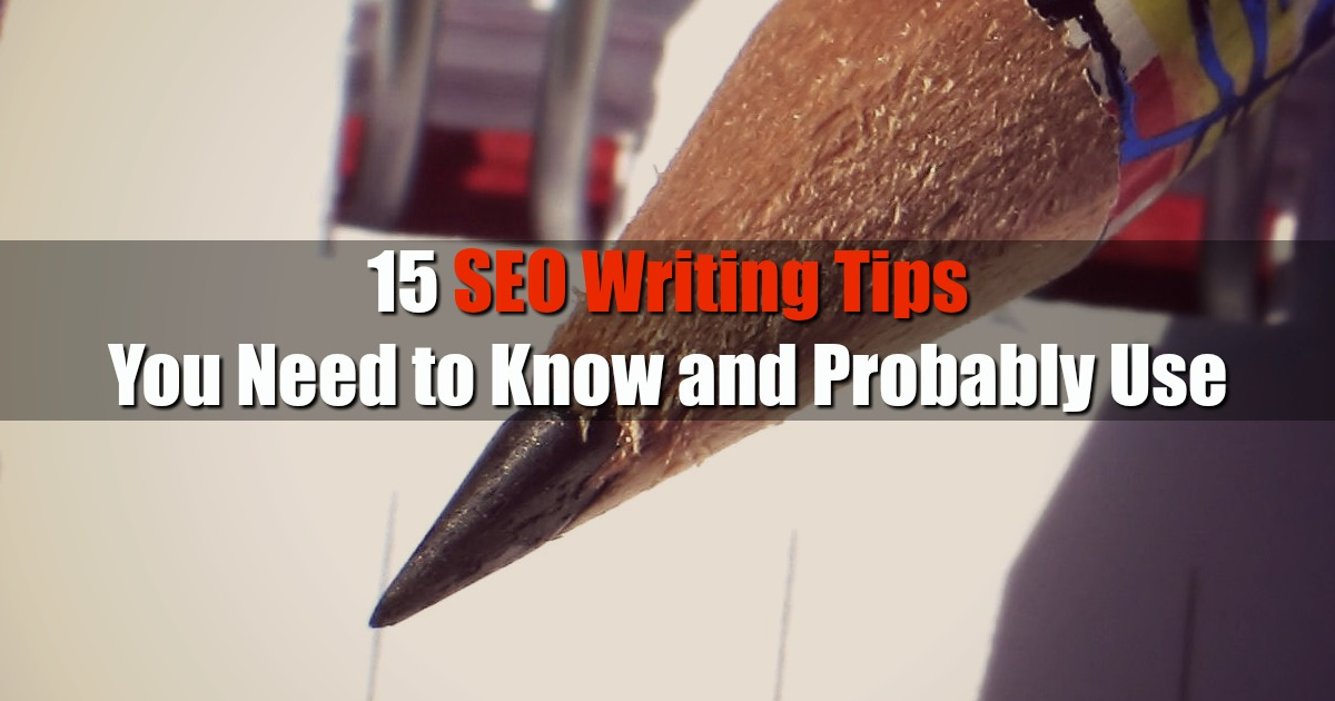 15 SEO Writing Tips You Need to Know and Probably Use