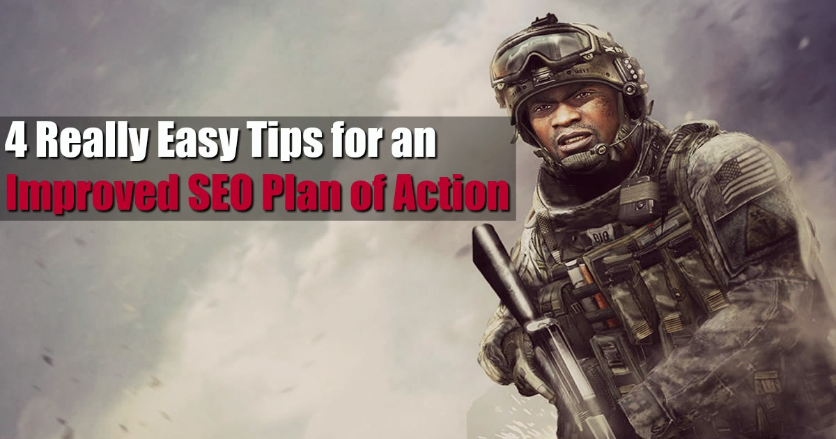 4 Really Easy Tips for an Improved SEO Plan of Action