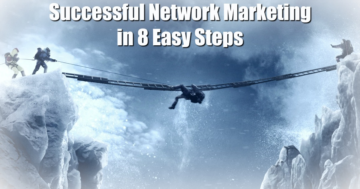 Successful Network Marketing in 8 Easy Steps