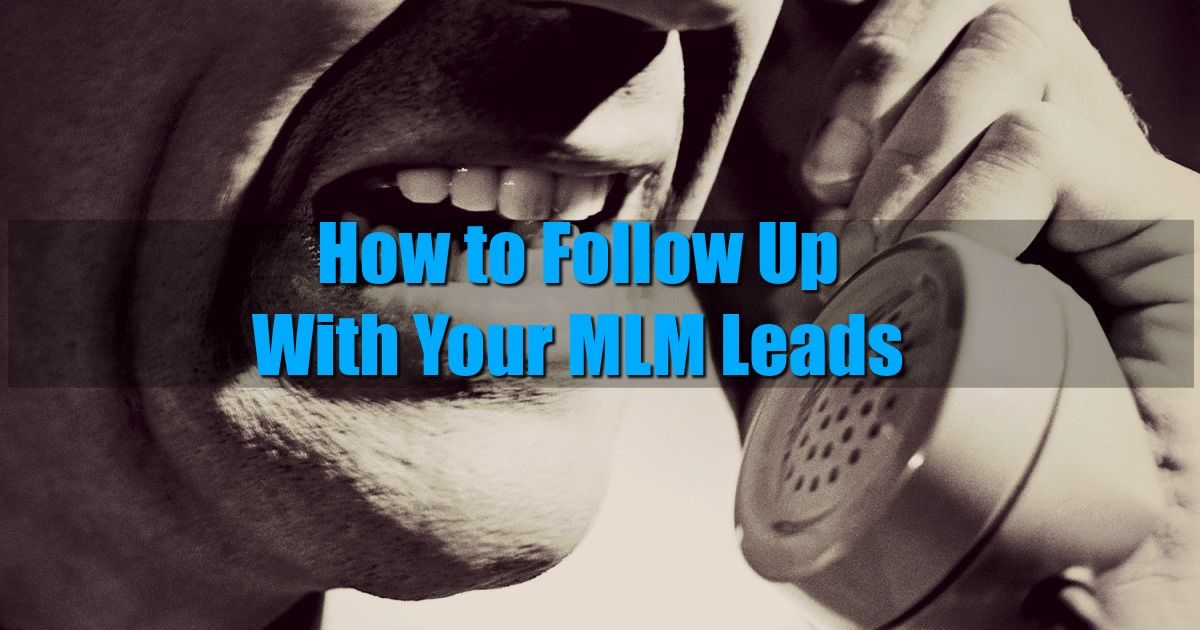 How to Follow Up With Your MLM Leads