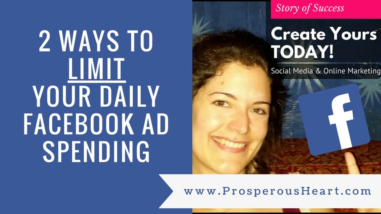 2 Ways To Limit Daily Facebook Ad Spending