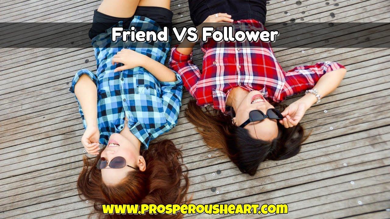 Facebook Friend VS Facebook Follower prosperous heart