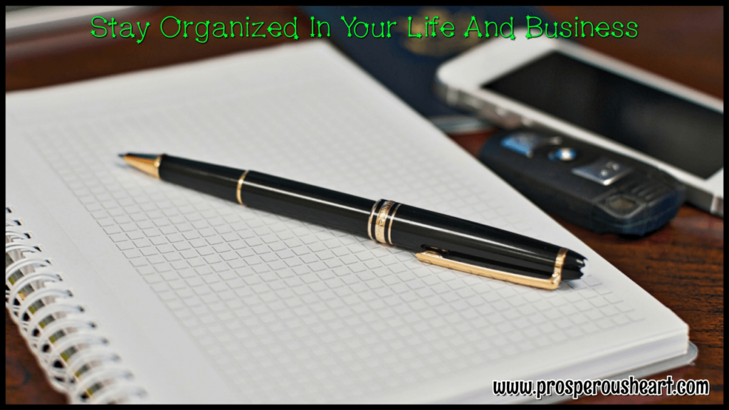 Stay Organized In Your Life And Business