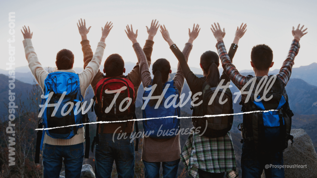 blog image for how to have it all in your business