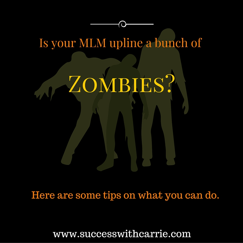 Is Your MLM Upline a Bunch of Zombies?