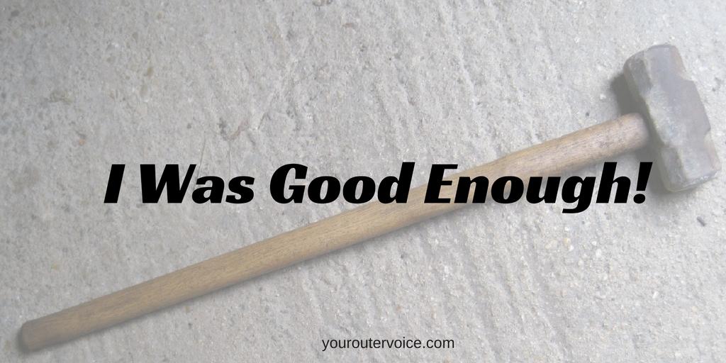 I Was Good Enough! (1)