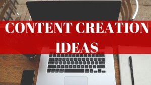 Content Creation - Content Creation Ideas