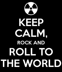 keep-calm-rock-and-roll-to-the-world