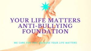 Your Life Matters Anti-bullying foundation canvas