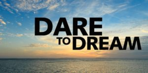 1-dare-to-dream1-e1409741195270-820x408
