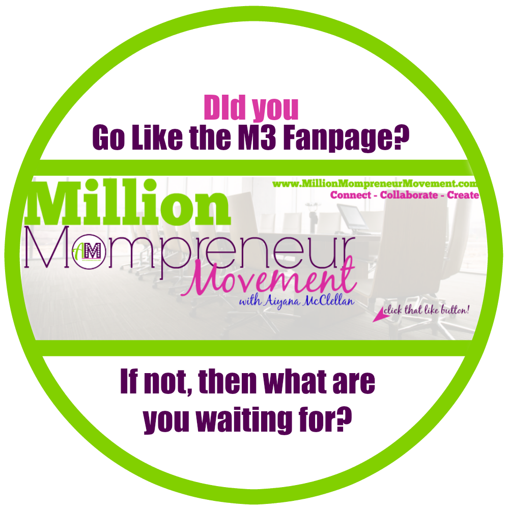 Go Like the Million Mompreneur Movement Facebook Page
