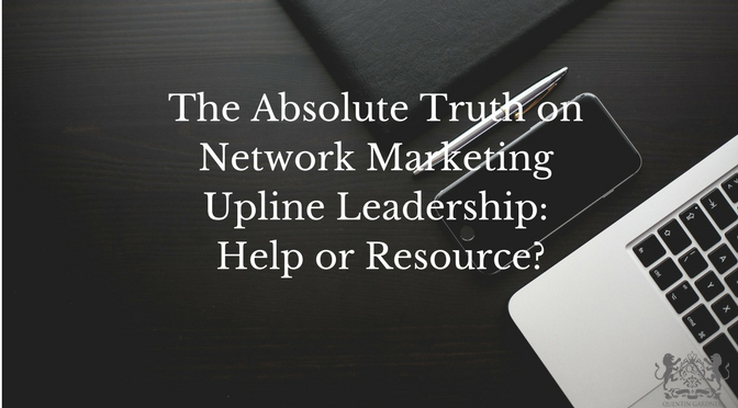 The Absolute Truth on Network Marketing Upline Leadership – Help or Resource?