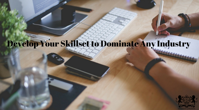 Develop Your Skillset to Dominate Any Industry