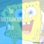 The Jolly Rancher Kid