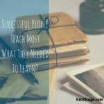 Successful People Teach Most What They Needed To Learn?