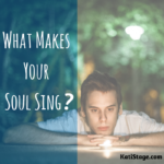 What Makes Your Soul Sing?