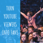 9 Tactics to Creating YouTube Sub Fans!