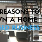 Top 10 Financial Reasons to Own a Home Based Business