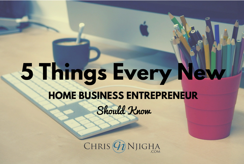 5 Things Every New Home Business Entrepreneur Should Know