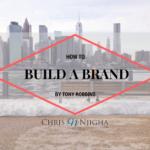 3 Steps to Build a Brand by Tony Robbins