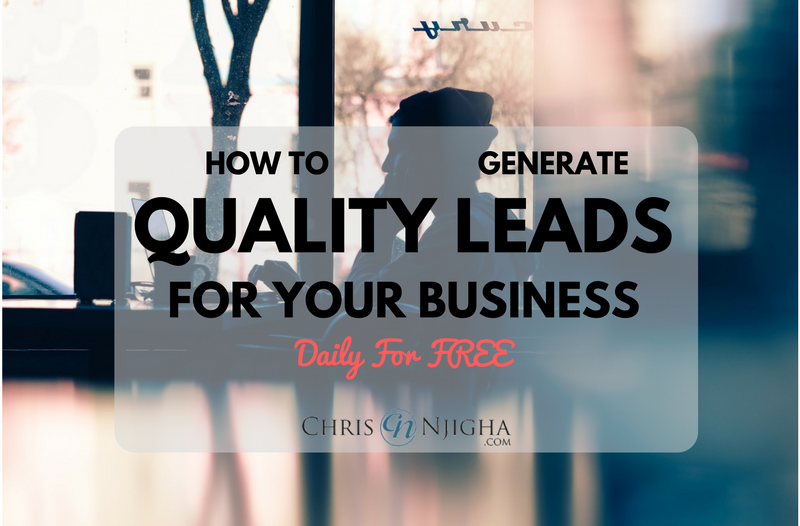 How to Generate Quality Leads For Your Business Daily for Free