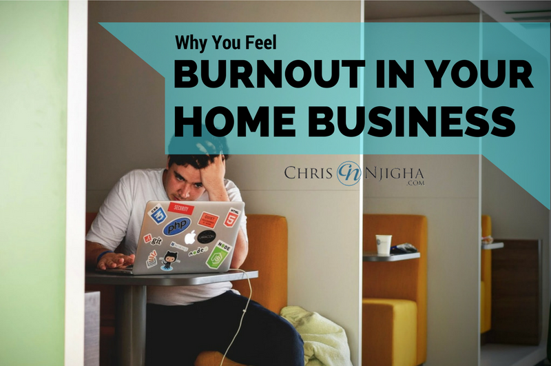 Why You Feel Burnout in Your Home Business