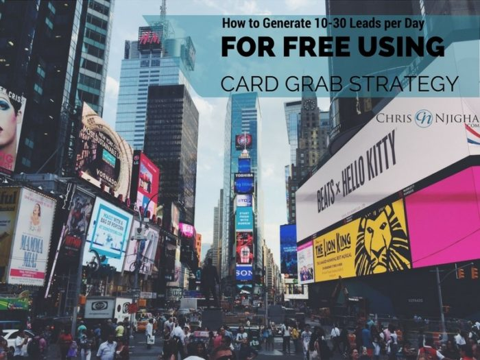 How to Generate 10-30 Leads Per Day for Free Using the Card Grab Strategy
