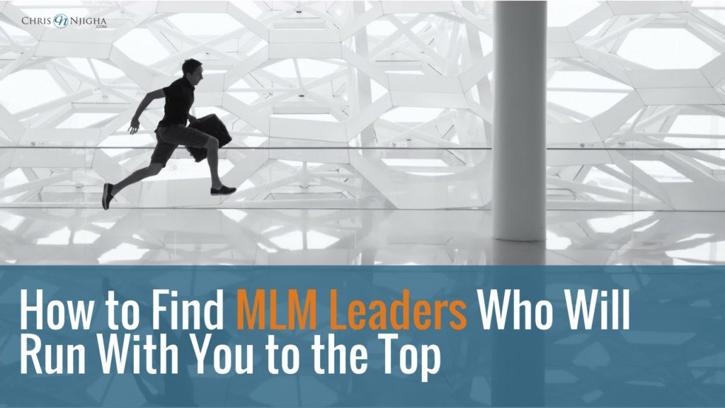 How to Find MLM Leaders Who Will Run With You to the Top