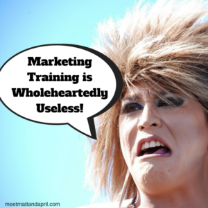 Marketing Training is Wholeheartedly Useless