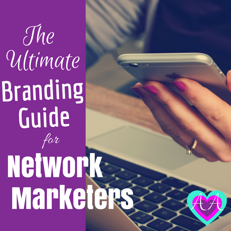 The Ultimate Branding Guide for Network Marketers Anna Andrea