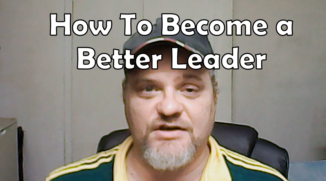 How To Be a Better Leader
