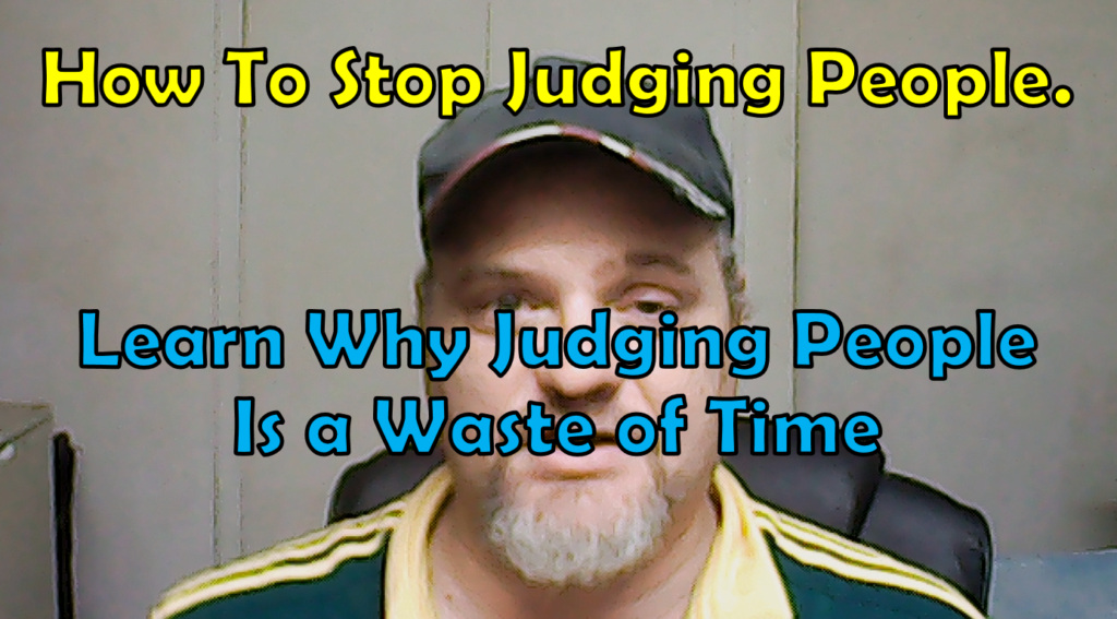 How to stop judging people