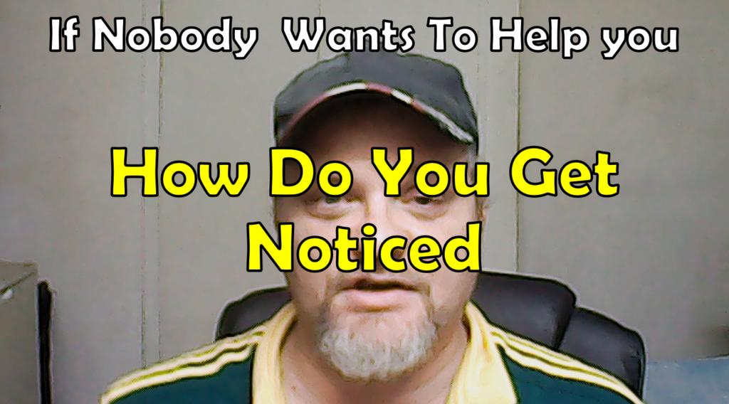 How do you get noticed