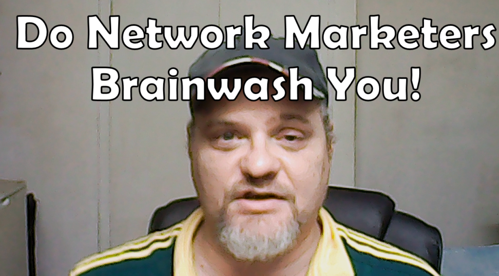 Do Network Marketers Brainwash You