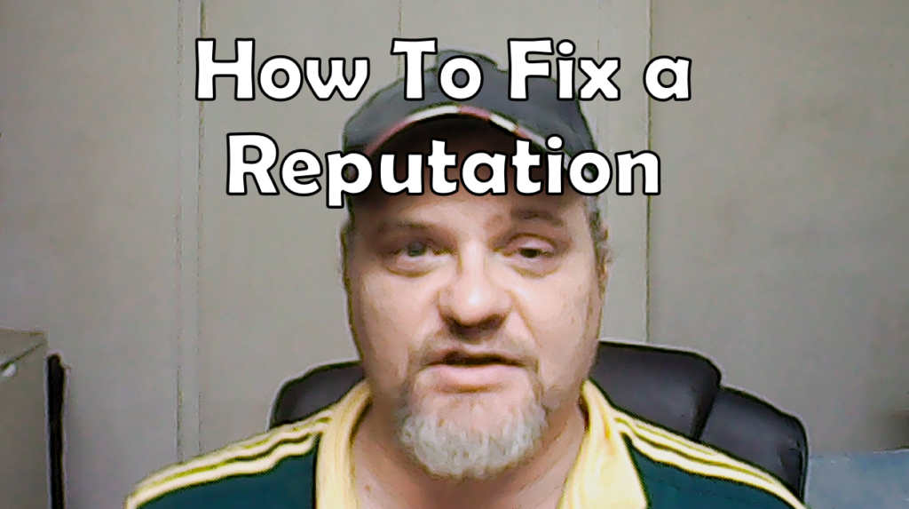 How To Fix a Reputation