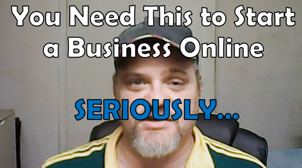 You Need This to Start a Business Online