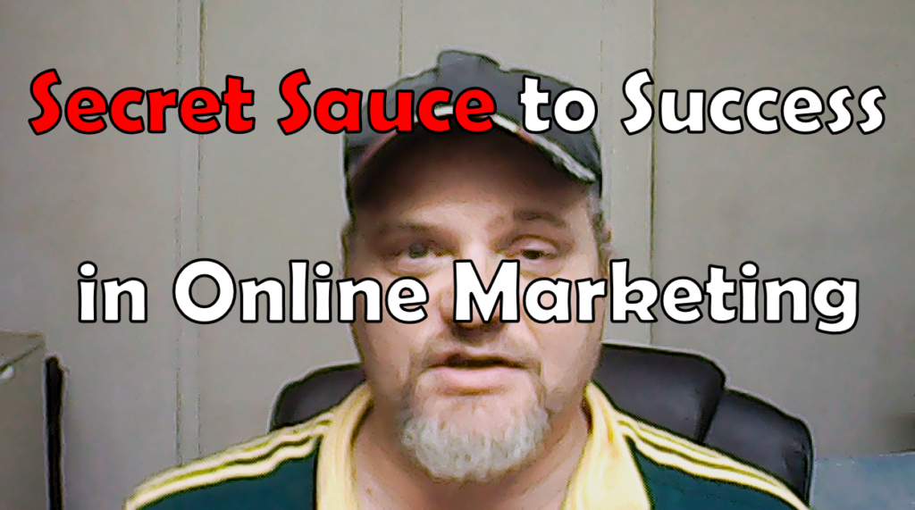 Secret Sauce to Success in Online Marketing