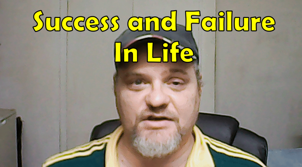 Success and Failure In Life
